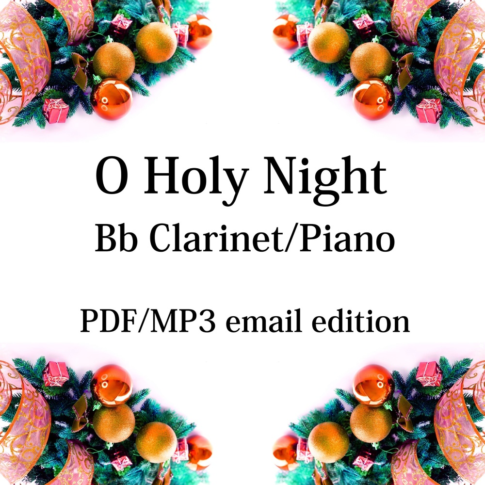 O Holy Night - New for 2020! Bb clarinet & piano. By Chris Lawry and Keri D