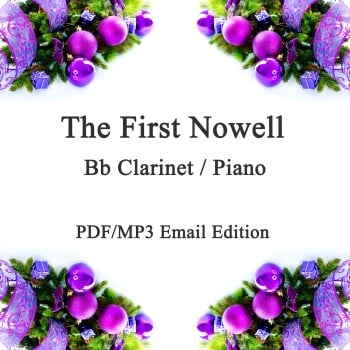The First Nowell (Noel); A Christmas Jazz inspired smoochy ballad for Bb Clarinet & Piano. PDF/MP3 edition