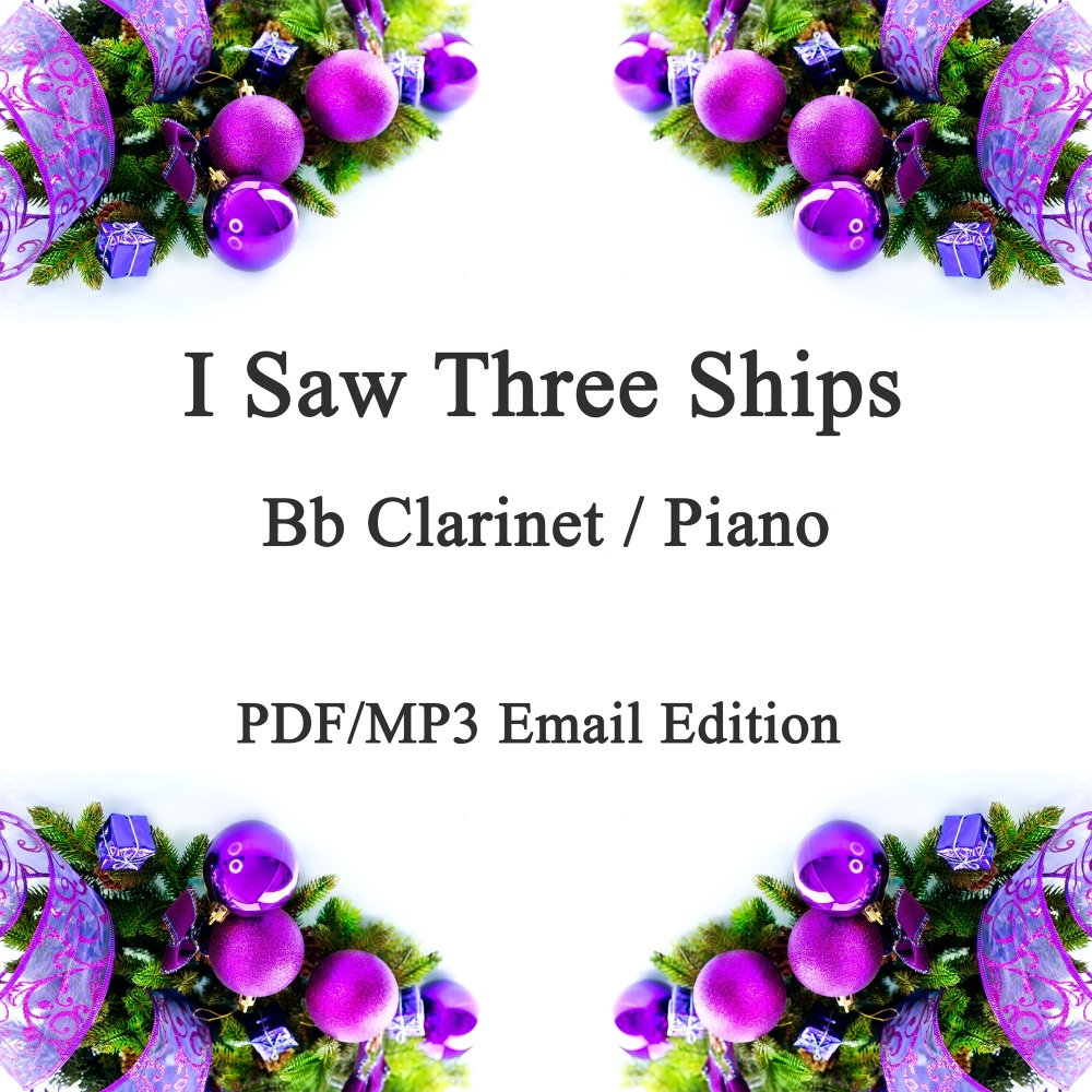 I Saw Three Ships. Christmas Jazz inspired arrangement Bb Clarinet & Piano.