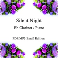 Silent Night; A Christmas Jazz inspired smoochy ballad for Bb Clarinet & Piano. PDF/MP3 edition
