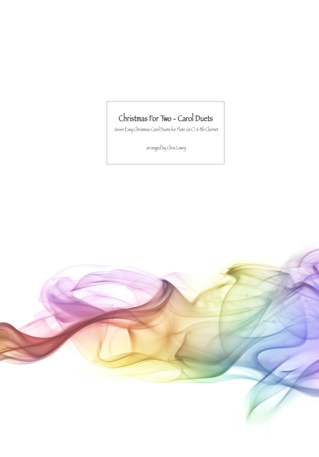 Christmas For Two -  Carol Duets for Flute & Clarinet Duo. New for October