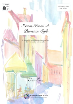 Scenes from a Parisian Cafe - Alto Saxophone & Piano. Chris Lawry