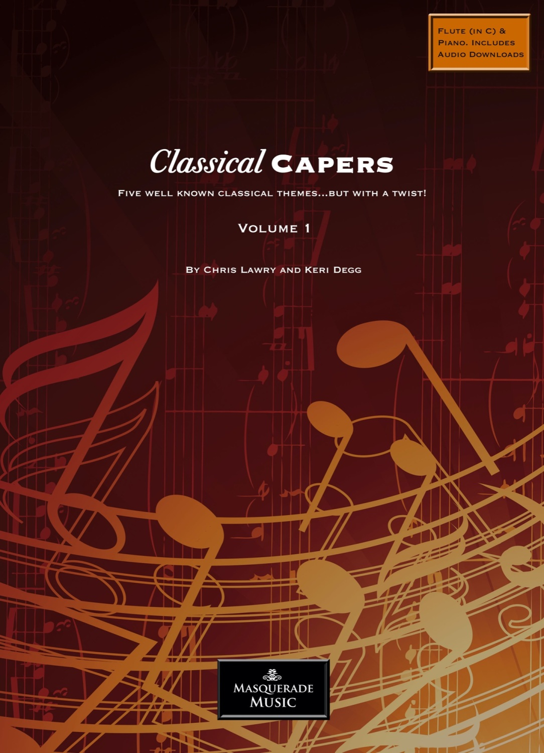 Classical Capers - Chris Lawry and Keri Degg - Flute edition
