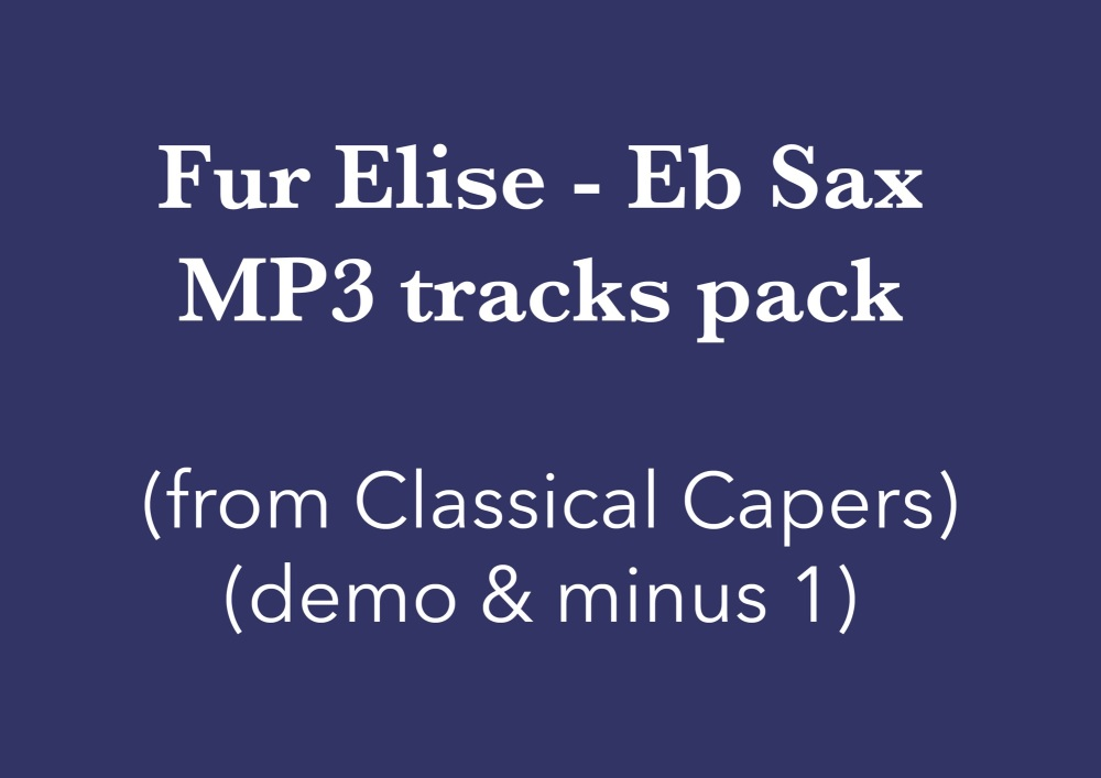 Für Elise (Eb Sax) Demo and Backing Tracks MP3's (from Classical Capers Vol