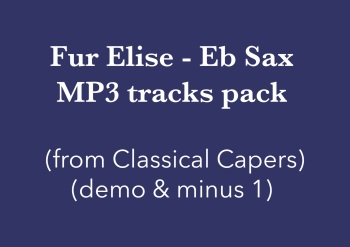 Für Elise (Eb Sax) Demo and Backing Tracks MP3's (from Classical Capers Volume 1)