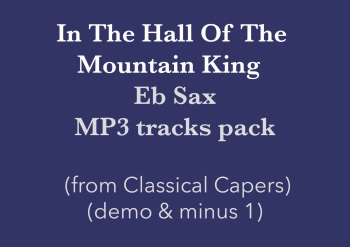 In the hall of the Mountain King (Eb Sax) Demo and Backing Tracks MP3's (from Classical Capers Volume 1)