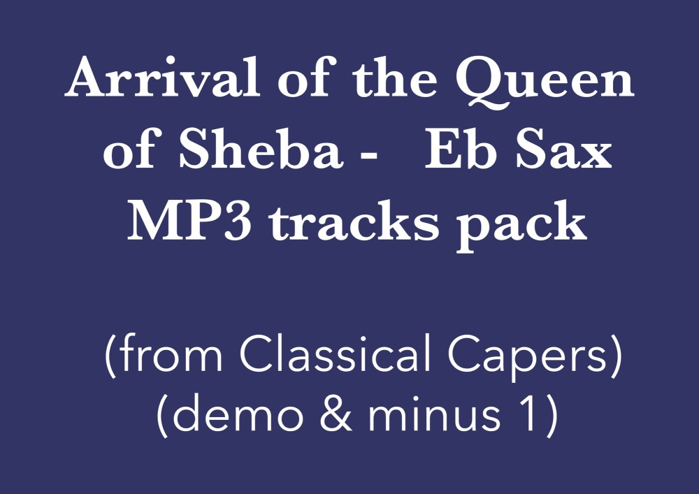 Arrival of the Queen of Sheba (Eb Sax) Demo and Backing Tracks MP3's (from