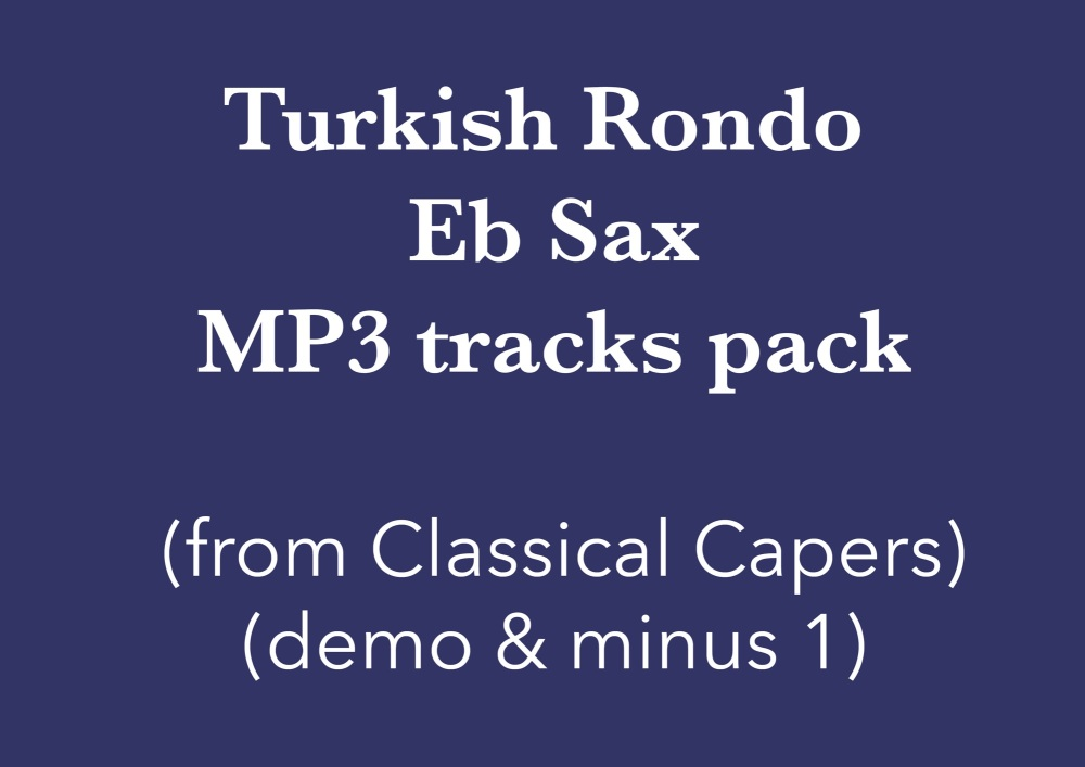 Turkish Rondo (Eb Sax) Demo and Backing Tracks MP3's (from Classical Capers