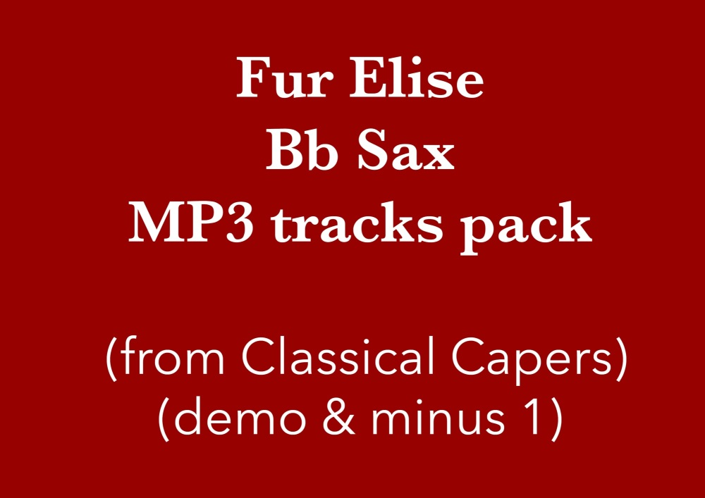 Für Elise (Bb Sax) Demo and Backing Tracks MP3's (from Classical Capers Vol