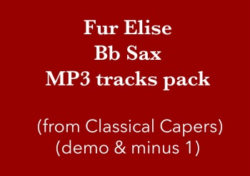 Für Elise (Bb Sax) Demo and Backing Tracks MP3's (from Classical Capers Volume 1)