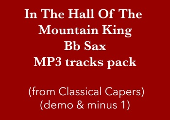 In the hall of the Mountain King (Bb Sax) Demo and Backing Tracks MP3's (from Classical Capers Volume 1)