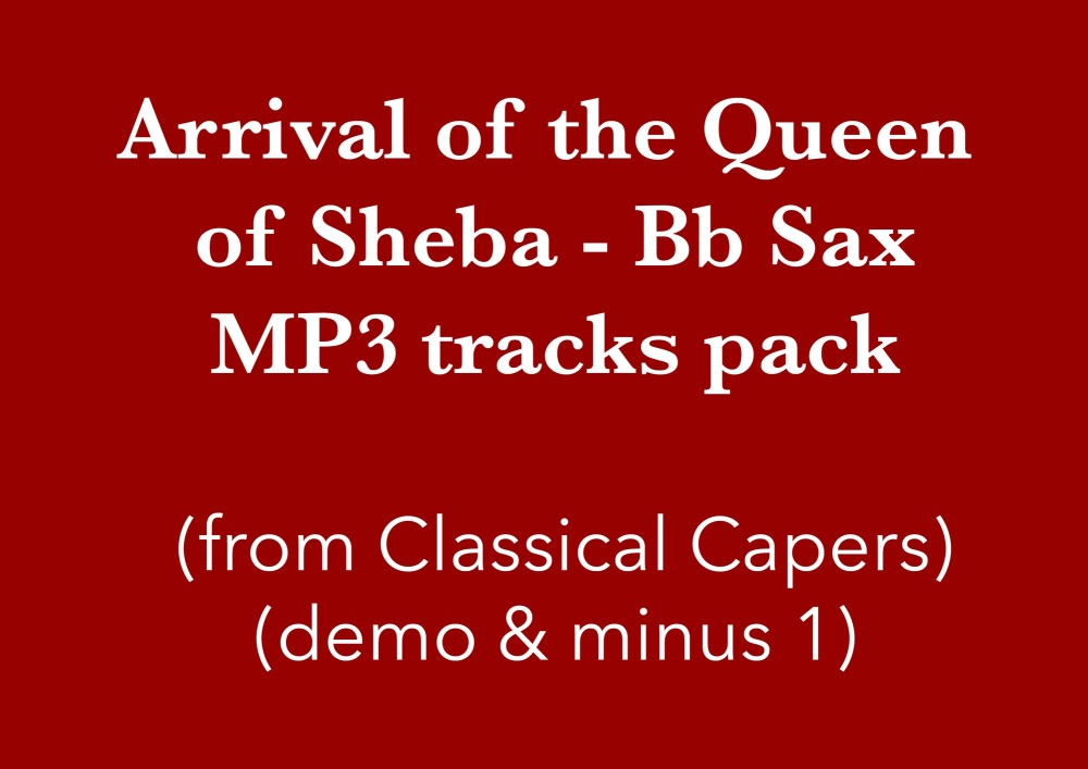 Arrival of the Queen of Sheba (Bb Sax) Demo and Backing Tracks MP3's (from