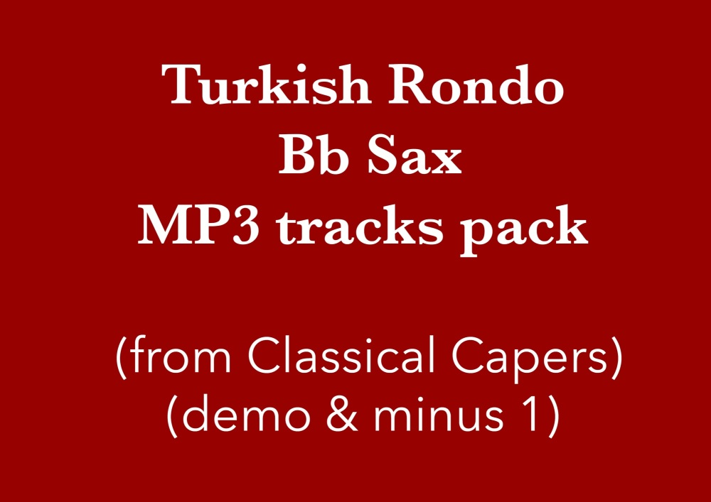 Turkish Rondo (Bb Sax) Demo and Backing Tracks MP3's (from Classical Capers