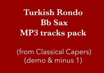 Turkish Rondo (Bb Sax) Demo and Backing Tracks MP3's (from Classical Capers Volume 1)