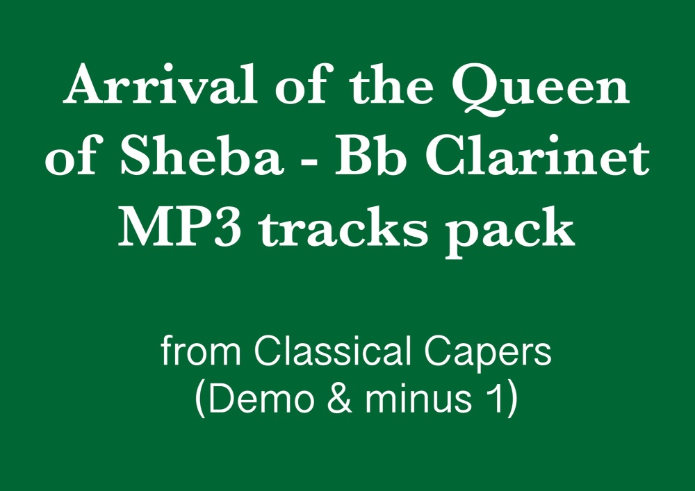 Arrival of the Queen of Sheba (Bb Clarinet) Demo and Backing Tracks MP3's (