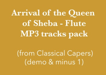 Arrival of the Queen of Sheba - Flute (in C) Demo and Backing Tracks MP3's (from Classical Capers Volume 1)