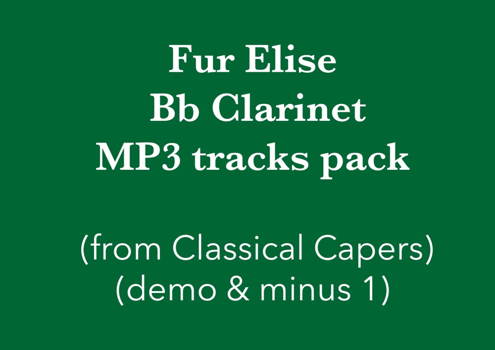 Für Elise (Bb clarinet) Demo and Backing Tracks MP3's (from Classical Caper
