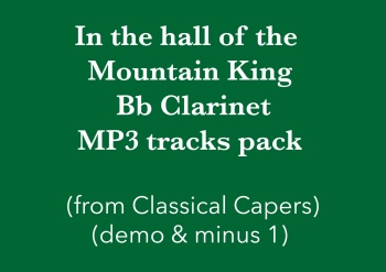 In the hall of the Mountain King (Bb clarinet) Demo and Backing Tracks MP3's (from Classical Capers Volume 1)
