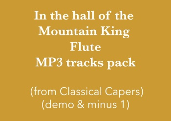 In the hall of the Mountain King - flute (in C) Demo and Backing Tracks MP3's (from Classical Capers Volume 1)