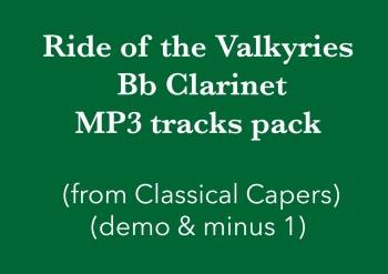 Ride of the Valkyries (Bb Clarinet) Demo and Backing Tracks MP3's (from Classical Capers Volume 1)