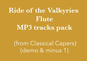 Ride of the Valkyries - flute (in C) Demo and Backing Tracks MP3's (from Classical Capers Volume 1)