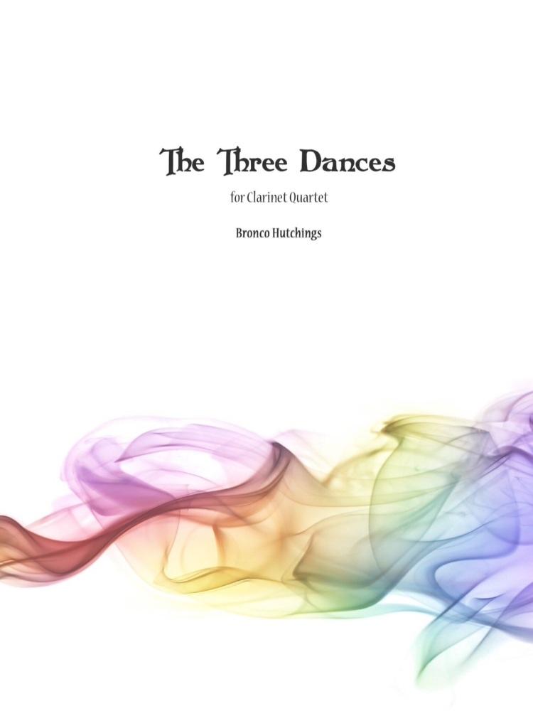 Three Dances (Clarinet Quartet) - Bronco Hutchings