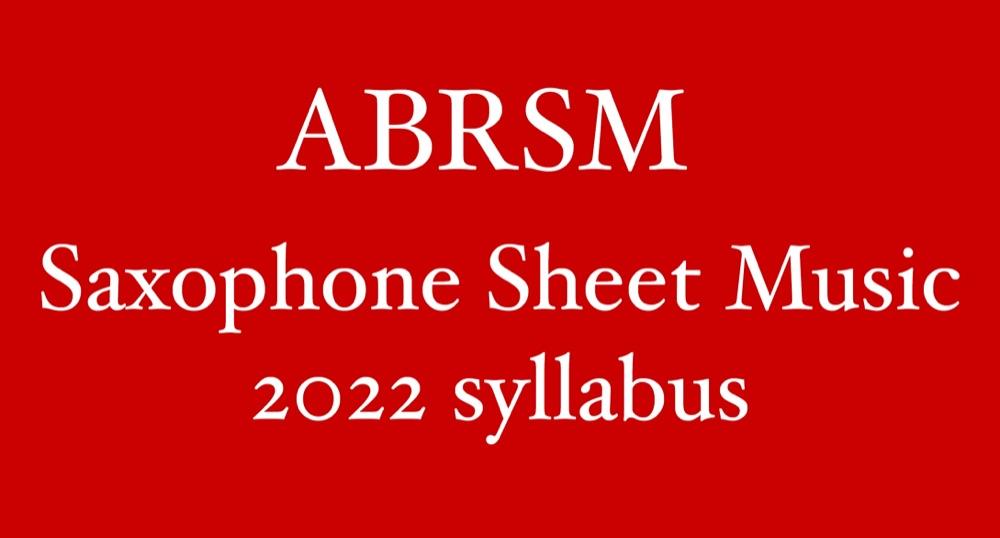 ABRSM 2022 onwards Saxophone Sheet Music
