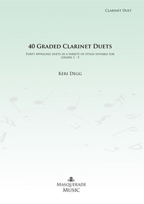 40 Graded Clarinet Duets (Grades 1-5). K.Degg March 2013
