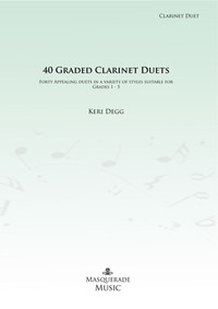 40 Graded Duets for Clarinet (Grades 1-5). Keri Degg