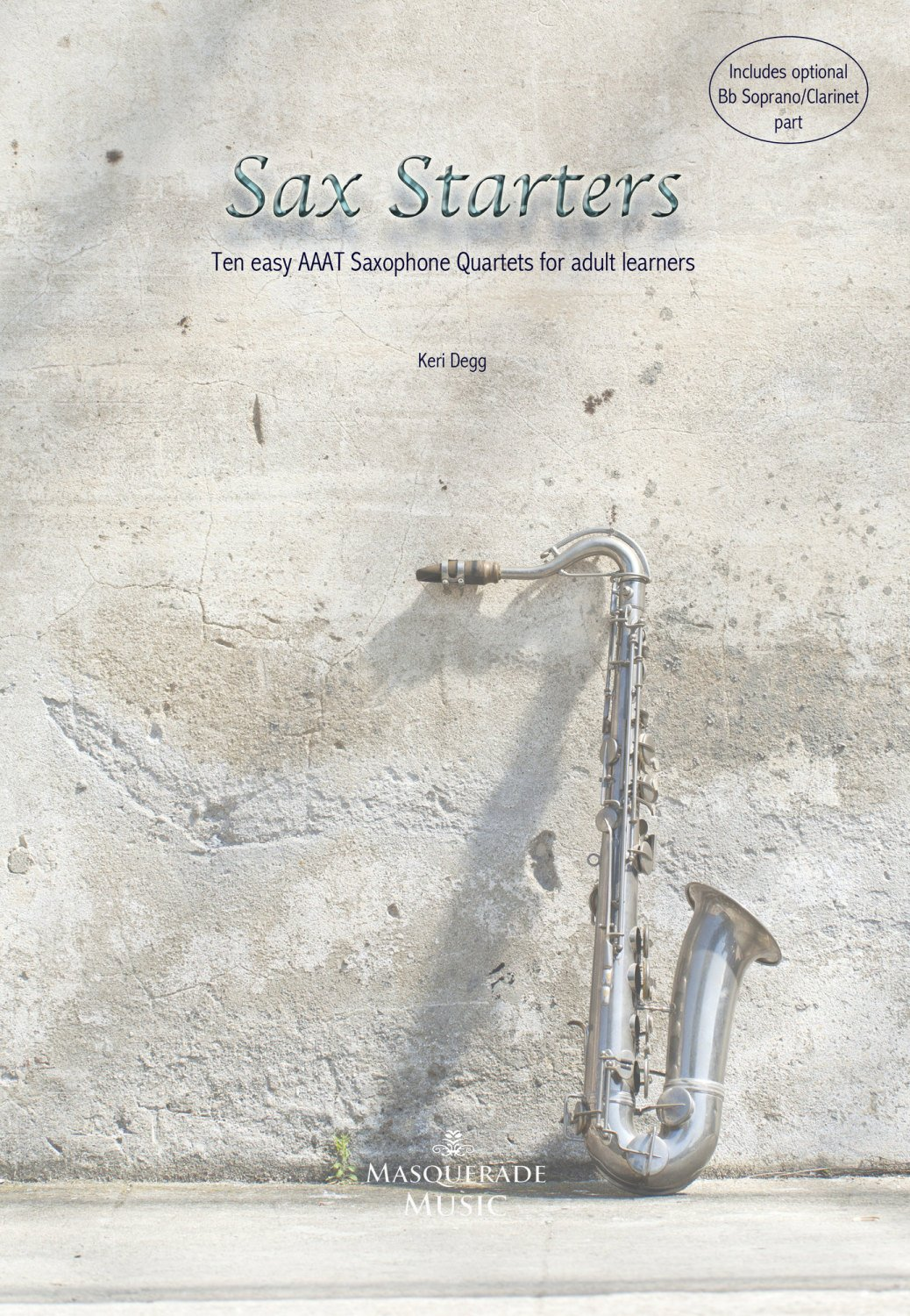 'Sax Starters' 10 Easy AAAT Sax Quartets for beginners