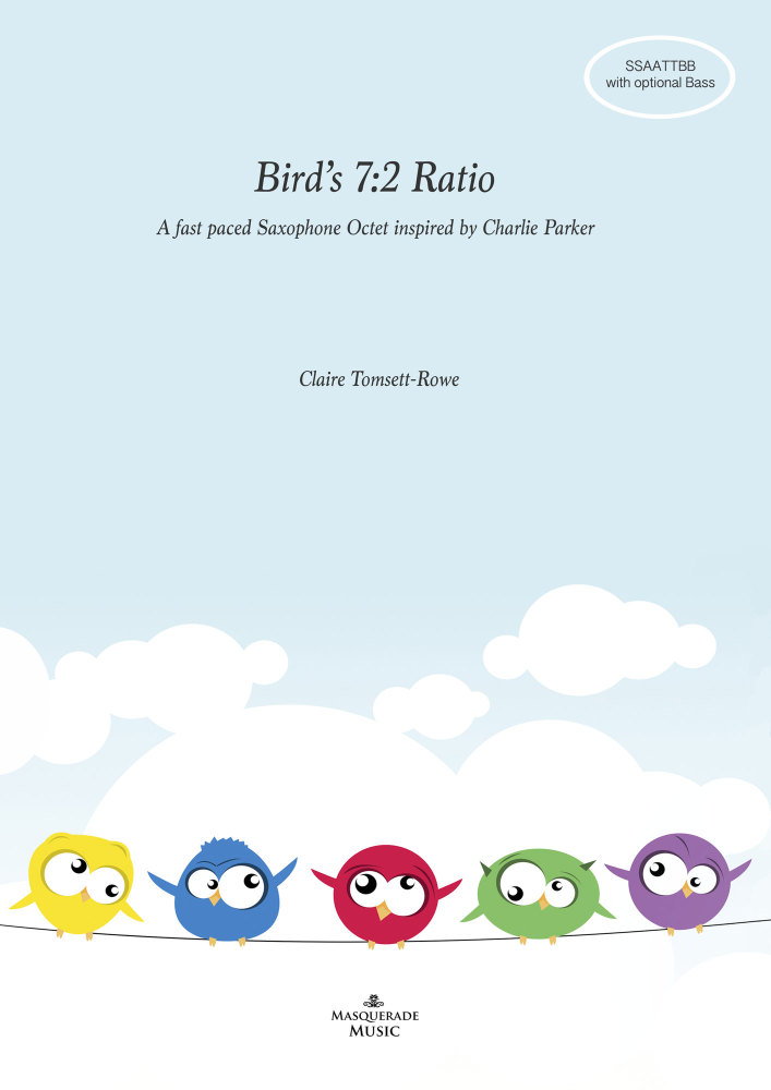 Bird's 7:2 Ratio Sax Octet (SSAATTBB, with optional Bass part)