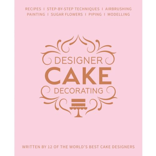 Designer Cake Decorating Book New March 2019