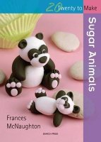20 Twenty to Make Sugar Animals by Frances McNaughton