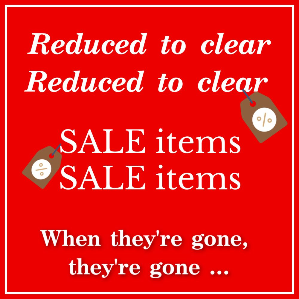 REDUCED TO CLEAR Sale items
