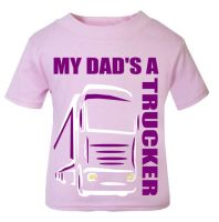 z - My Dad's A Trucker pink t shirt kids girl Lorry HGV Volvo Scania Iveco