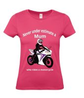 Never under estimate a Mum who rides a motorcycle pink women's tshirt