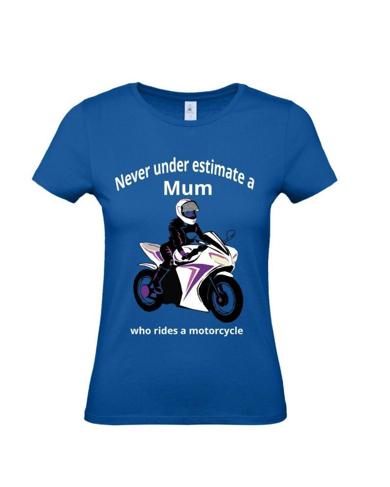 Never under estimate a Mum who rides a motorcycle blue women's tshirt