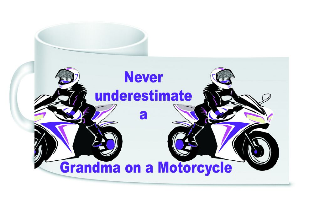 Never underestimate a Grandma Mum motorcycle ceramic mug 10oz