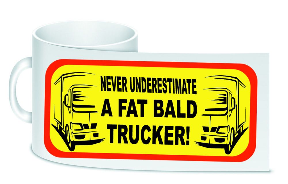 Never under estimate a bald trucker white trucker lorry driver ceramic mug