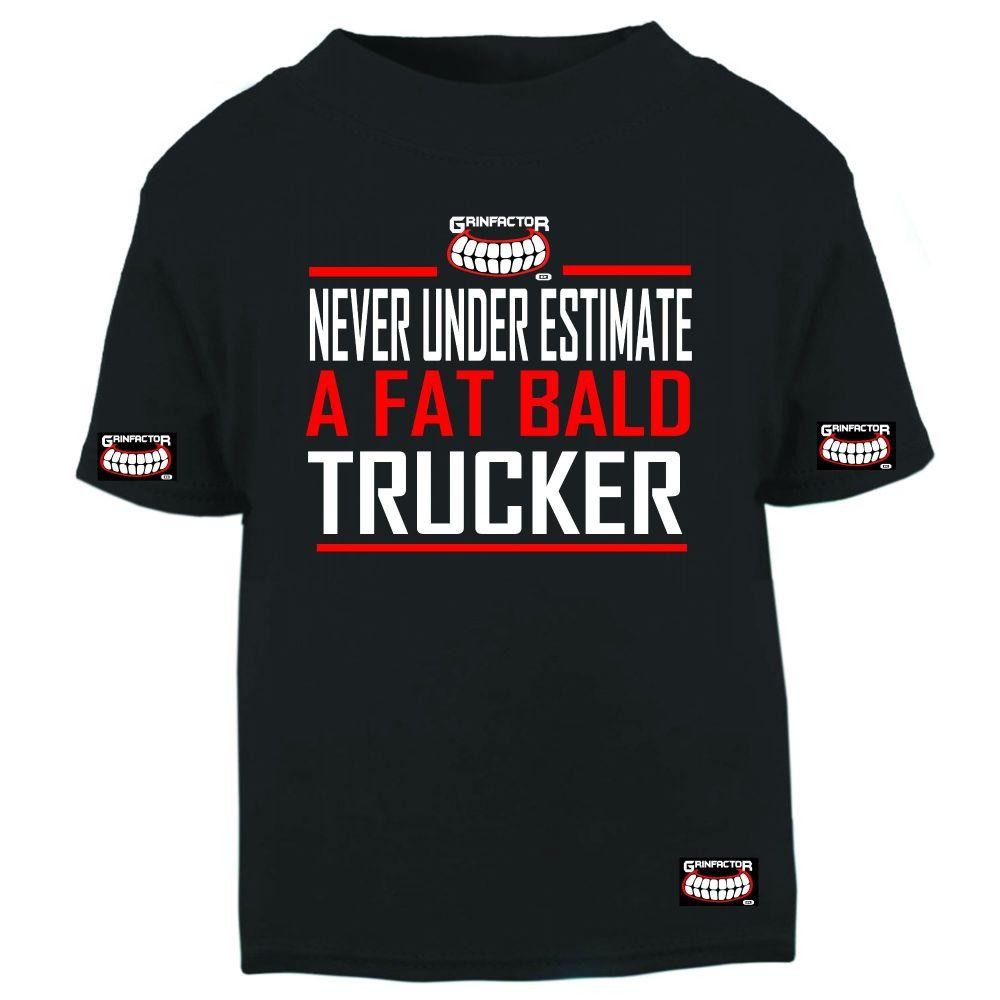 W - Grinfactor Never under estimate a fat bald trucker black tshirt tee