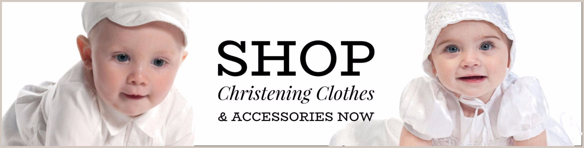 Shop Christening Clothes Now