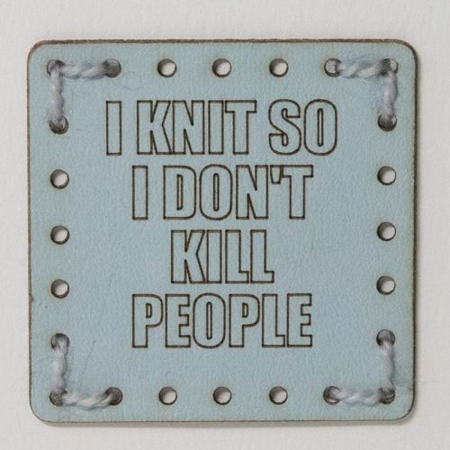 Sew On Patch - I Knit So I Don't Kill People Blue