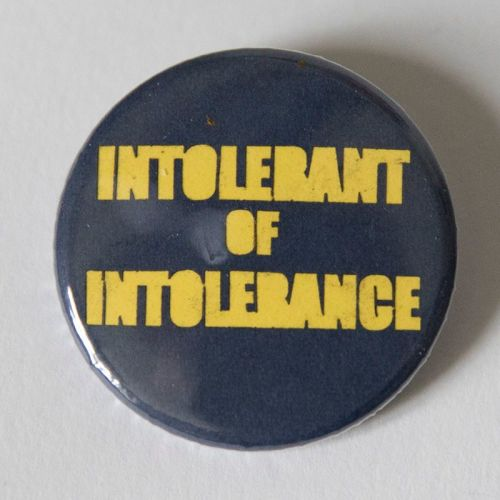 <!-- 009 -->Single Badge - INTOLERANT OF INTOLERANCE