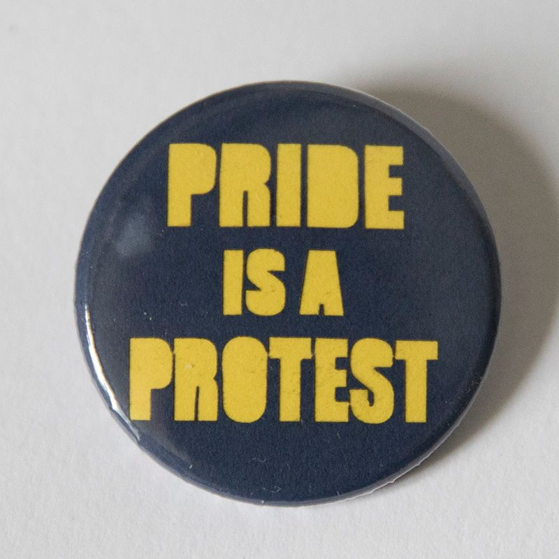 Single Badge - PRIDE IS A PROTEST