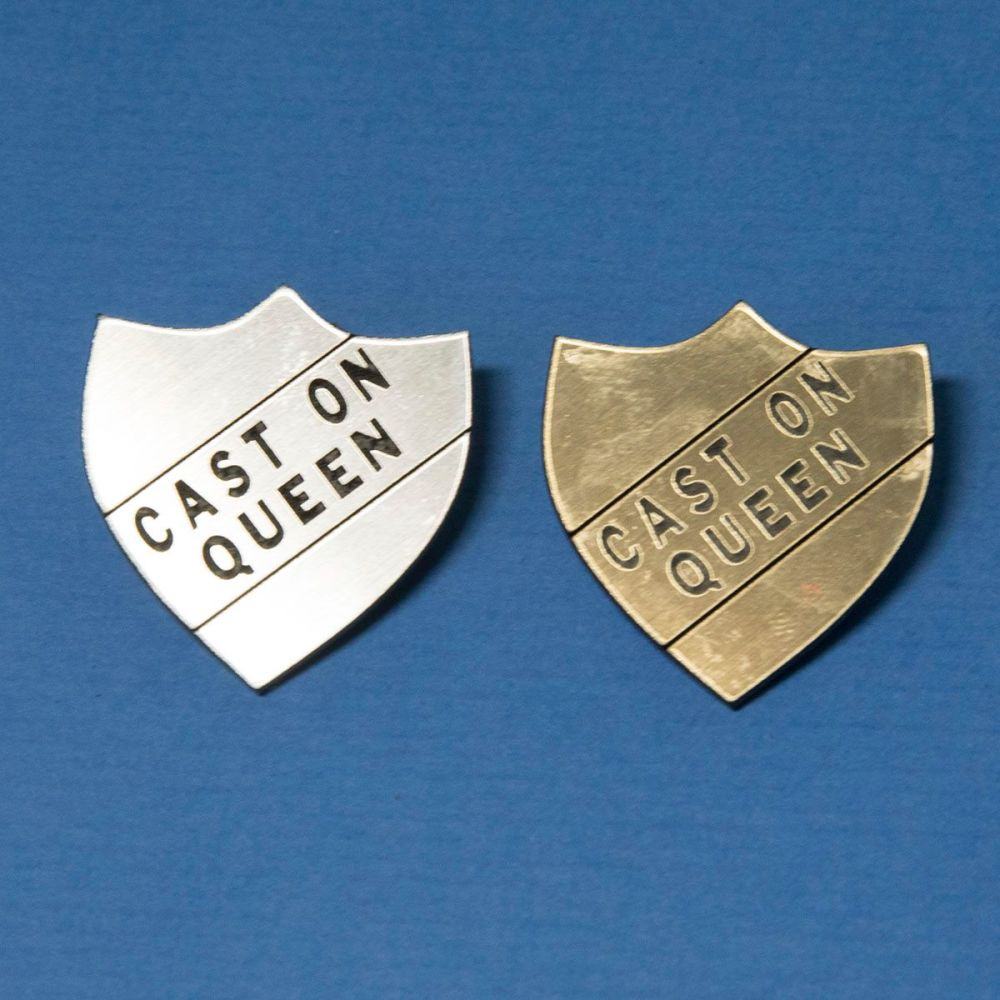 Perspex Cast On Queen Badge
