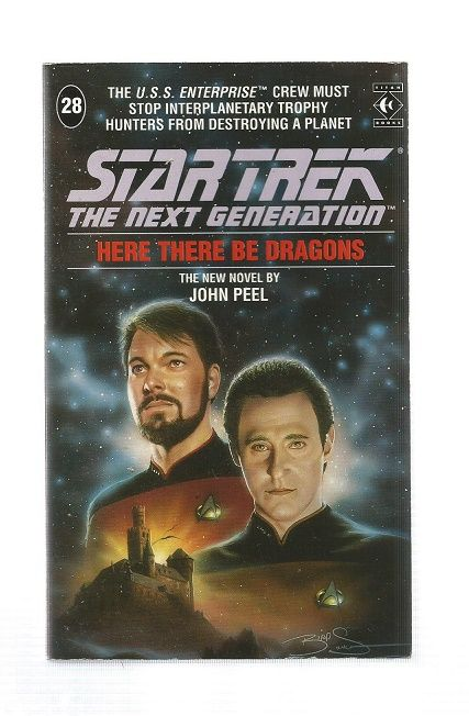 STAR TREK , THE NEXT GENERATION , HERE THERE BE DRAGONS  , PAPER BACK BOOK