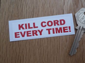 "Kill Cord Every Time! Boat Sticker. 3""."