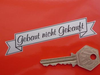 "Gebaut nicht Gekauft German Built Not Bought Scroll Sticker. 4""."