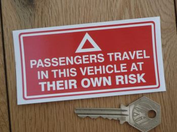 "Passengers Travel In This Vehicle At Their Own Risk Sticker. 4""."