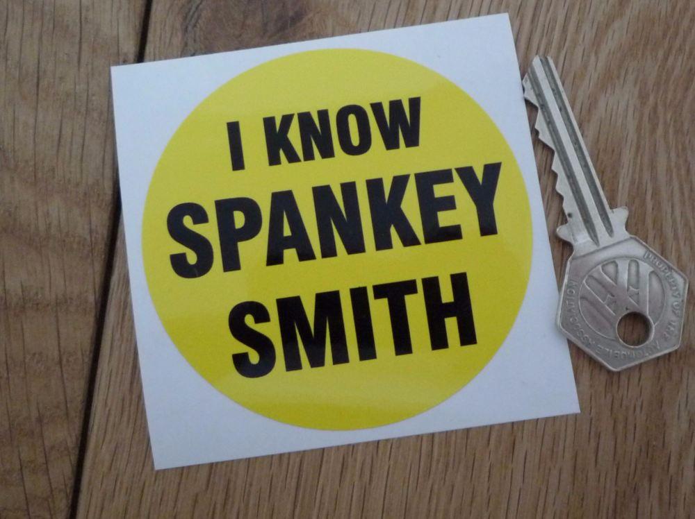"""I Know Spankey Smith Circular Sticker. 3""""."""
